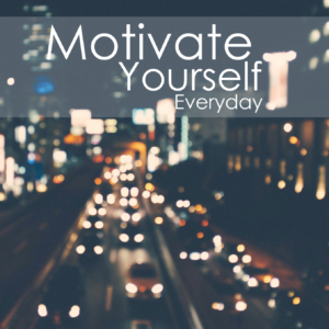 Motivate Yourself Everyday 2018
